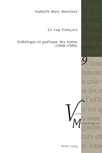 Le Rap Francais: Esthetique Et Poetique Des Textes (1990-1995) (Varia Musicologica)
