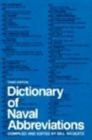 Dictionary of Naval Abbreviations by US Naval Institute Press (1984-07-01)