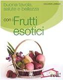 Buona tavola, salute e bellezza con i frutti esotici