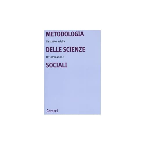 Metodologia Delle Scienze Sociali. Un'introduzione