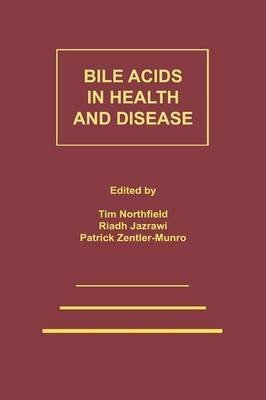 [(Bile Acids in Health and Disease : Update on Cholesterol Gallstones and Bile Acid Diarrhoea)] [Edited by T. C. Northfield ] published on (September, 2011)