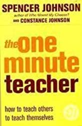 The One-Minute Teacher: How to Teach Others to Teach Themselves (The One Minute Manager)