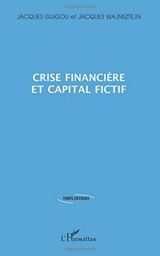 Crise financière et capital fictif par Jacques Guigou