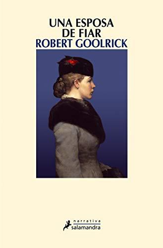 Una Esposa De Fiar por Goolrick, Robert