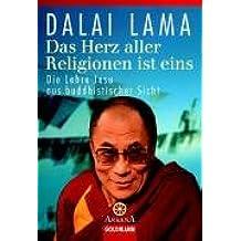 Das Herz aller Religionen ist eins: Die Lehre Jesu aus buddhistischer Sicht