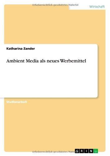 Ambient Media als neues Werbemittel