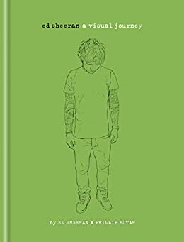 Ed Sheeran: A Visual Journey (English Edition) par [Sheeran), Ed Sheeran Limited (FSO Ed, Butah, Phillip]