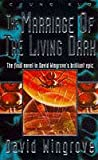Chung Kuo 8: The Marriage of the Living Dark: Marriage of the Living Dark Bk. 8 (Chung Kuo Series)