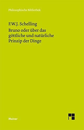 Bruno oder über das göttliche und natürliche Prinzip der Dinge: Ein Gespräch (Philosophische Bibliothek)