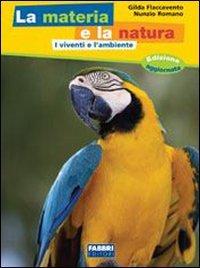 La materia e la natura. Vol. 1-2-3-4-5. Per la Scuola media