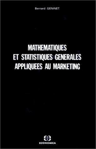 Mathématiques et statistiques générales appliquées au marketing