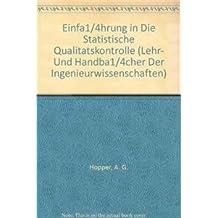 Einführung in die Statistische Qualitätskontrolle (Lehr- und Handbücher der Ingenieurwissenschaften)