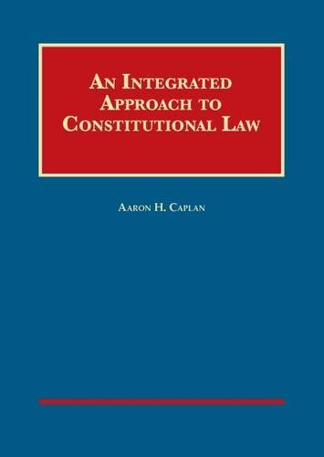 An Integrated Approach to Constitutional Law (University Casebook Series) by Aaron Caplan (2015-05-07)