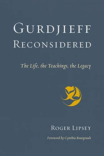 Gurdjieff Reconsidered: The Life, the Teachings, the Legacy (English Edition)