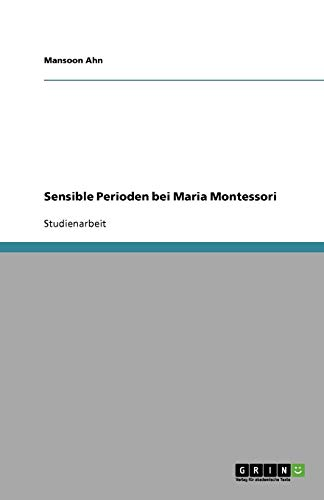 Sensible Perioden bei Maria Montessori