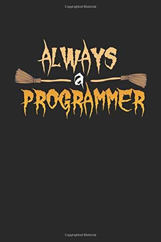 Always A Programmer: Notizbuch Mit 110 Linierten Seiten