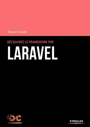 Découvrez le framework PHP Laravel par Maurice Chavelli