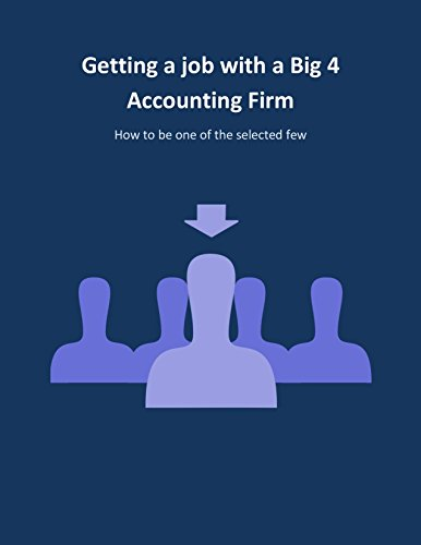 getting-a-job-with-a-big-4-accounting-firm-how-to-be-one-of-the-selected-few-english-edition