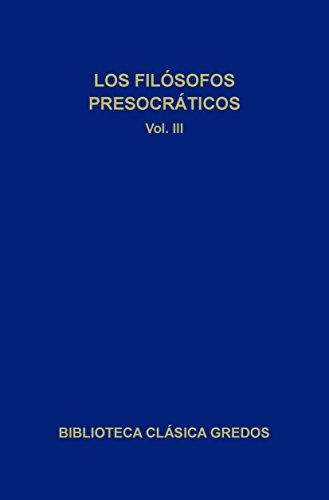 filsofos-presocrticos-iii-biblioteca-clsica-gredos-spanish-edition