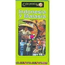 Indonesia y Malasia/ Indonesia And Malaysia (Guias Premium/ Premium Guides)