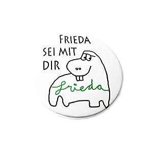 Frieda sei mit dir. Button, Magnet, Spiegel etc.