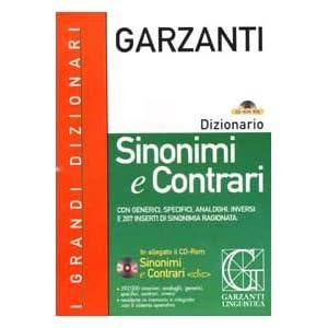 Dizionario sinonimi e contrari. Con CD-ROM