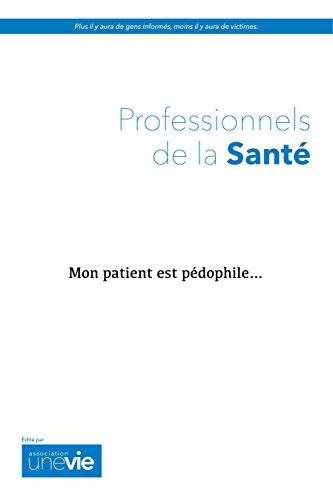 Mon patient est pédophile: Guide pour les thérapeutes et futurs thérapeutes