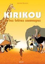 Kirikou et les bêtes sauvages par Michel Ocelot, Bénédicte Galup, Collectif