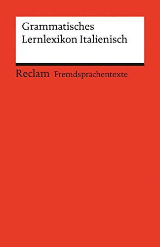 Grammatisches Lernlexikon Italienisch: Reclams Rote Reihe - Fremdsprachentexte (Italian Edition)