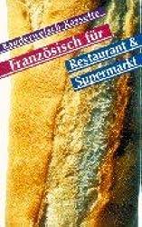 Französisch Kulinarisch - Wort für Wort: Kauderwelsch, Französisch für Restaurant und Supermarkt, 1 Cassette