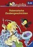 Rabenstarke Zaubergeschichten. Leserabe. 2. Lesestufe, ab 2. Klasse (Leserabe - Sonderausgaben)