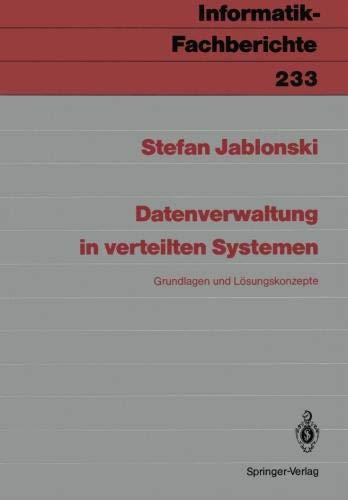 Datenverwaltung in verteilten Systemen: Grundlagen und Lösungskonzepte (Informatik-Fachberichte) por Stefan Jablonski