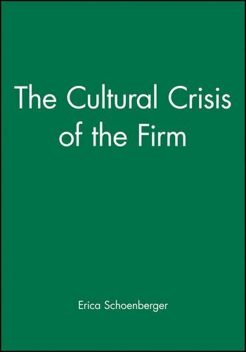 The Cultural Crisis of the Firm by Erica Schoenberger (1997-02-18)
