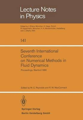 [(Seventh International Conference on Numerical Methods in Fluid Dynamics : Proceedings of the Conference, Stanford University, Stanford, California and NASA/Ames (U.S.A.) June 23-27, 1980)] [Edited by W. C. Reynolds ] published on (April, 1981)