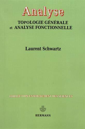 Analyse : Topologie générale et analyse fonctionnelle par Laurent Schwartz