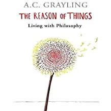The Reason of Things : Living with Philosophy