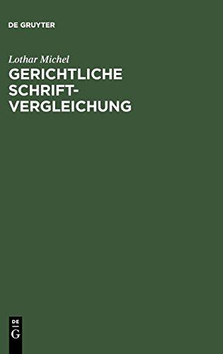 Gerichtliche Schriftvergleichung: Eine Einführung in Grundlagen, Methoden und Praxis