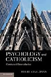 Psychology and Catholicism: Contested Boundaries by Kugelmann, Robert (2011) Hardcover