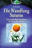 Die Wandlung Saturns: Eine ganzheitliche Betrachtung des Hüters der Schwelle - Ursula Strauss