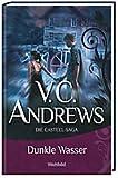 Dunkle Wasser - die Foxworth - Saga - V.C. Andrews