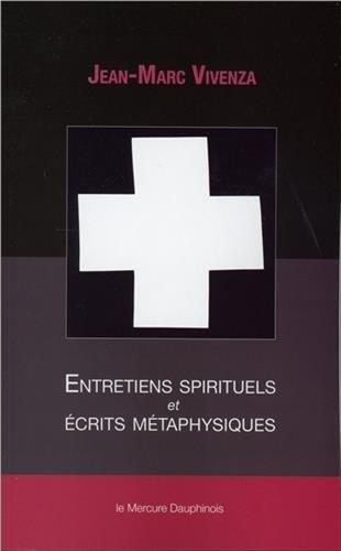 Entretiens spirituels et écrits métaphysiques par Vivenza Jean-Marc