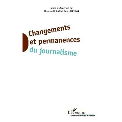 Changements et permanences du journalisme (Communication et Civilisation)