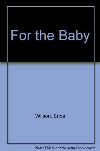 For the Baby: Smocks and Sweaters, Samplers, Nursery Accessories, Cuddlies, and Toys to Knit, Crochet, Needlepoint, Sew, Cross-Stitch, Quilt, and Ap (Cross Stitch Quilt Sampler)