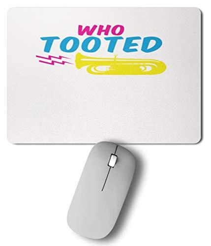SPIRITSHIRTSHOP Who Tooted - Wer Hat Getutet - Wer Tutete - Tuten, Tuba, Musik, Instrument, Tubaspieler - Mousepad -27cm x 19cm-Bunt