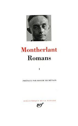 Henry de Montherlant : Romans, tome I