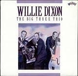Songtexte von Willie Dixon - The Big Three Trio