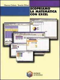 Scopriamo la matematica con Excel. Per la Scuola media