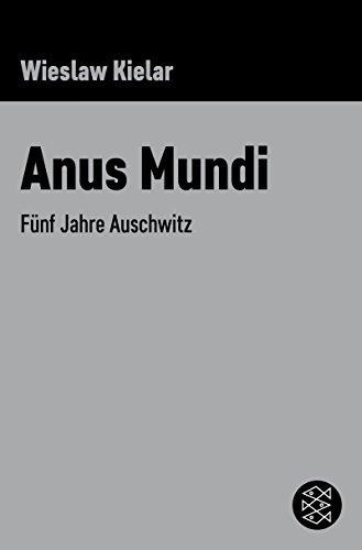 Anus Mundi: Fünf Jahre Auschwitz