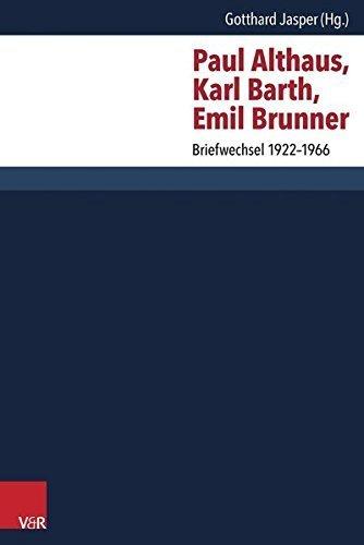 Paul Althaus, Karl Barth, Emil Brunner: Briefwechsel 1922-1966 (German Edition) by Gotthard Jasper (2015-10-01)
