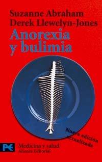 Anorexia y bulimia: Desórdenes alimentarios (El Libro De Bolsillo - Ciencias)